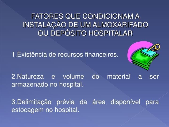 FATORES QUE CONDICIONAM A INSTALAÇÃO DE UM ALMOXARIFADO OU DEPÓSITO HOSPITALAR