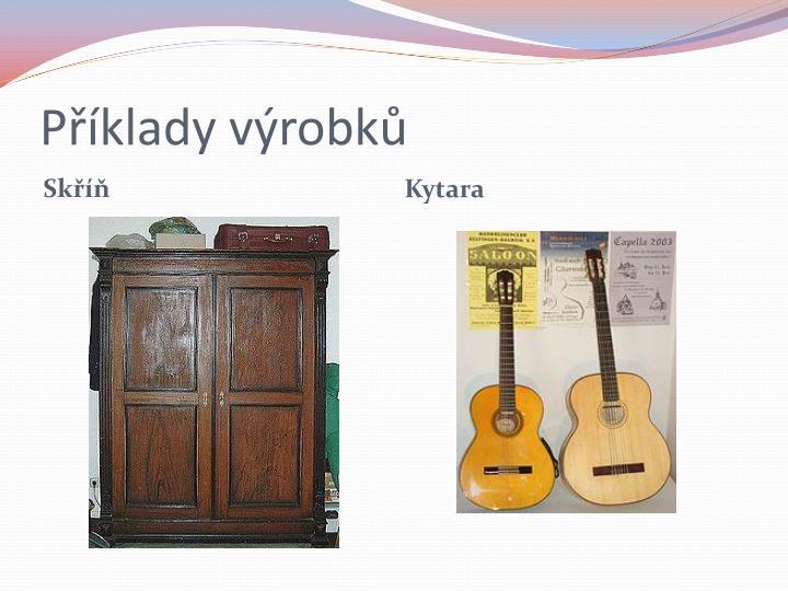 Příklady výrobků