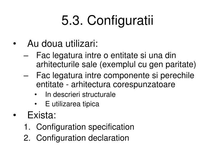 5.3. Configuratii