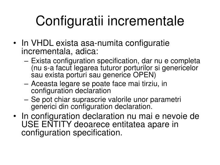 Configuratii incrementale