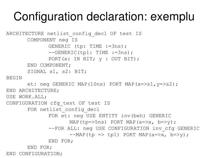 Configuration declaration: exemplu