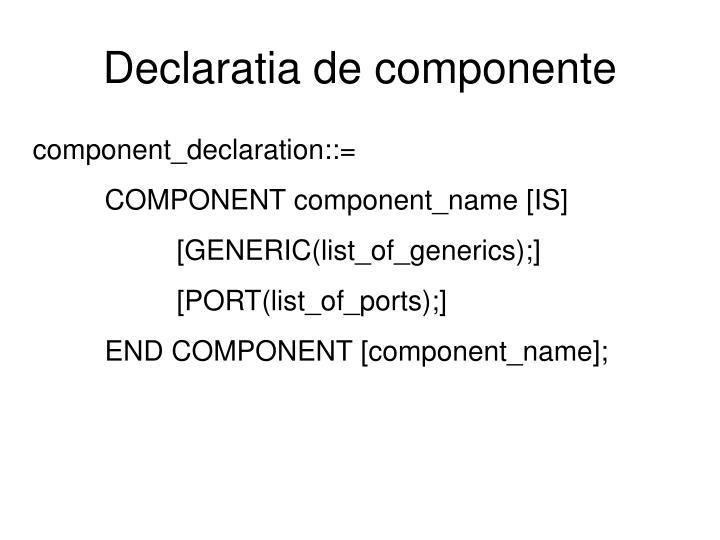Declaratia de componente