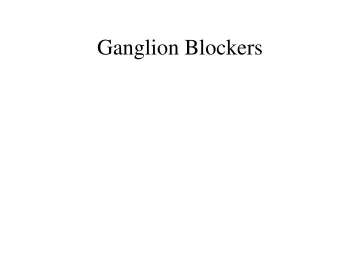 Ganglion Blockers