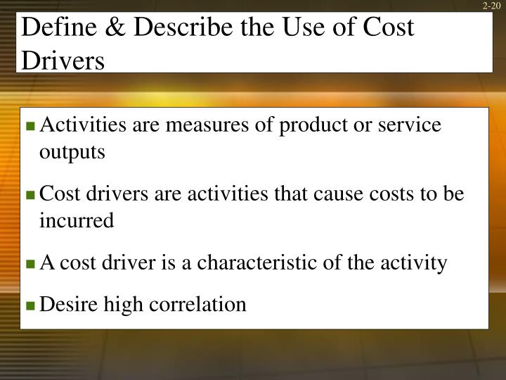 Define & Describe the Use of Cost Drivers