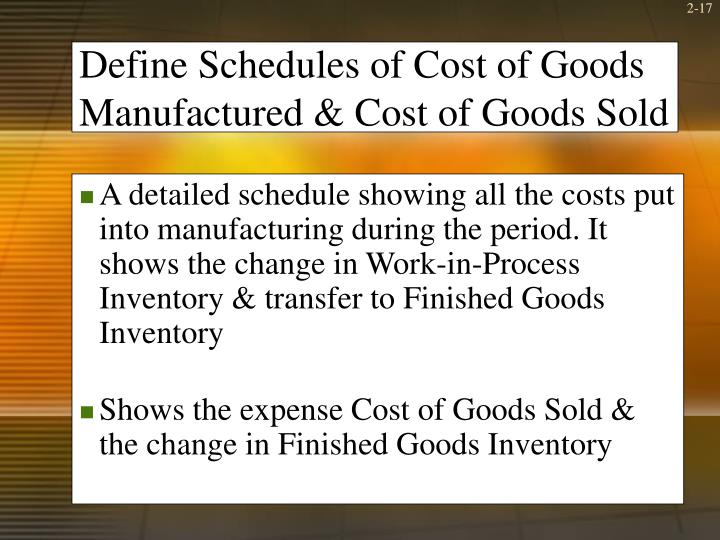 Define Schedules of Cost of Goods Manufactured & Cost of Goods Sold