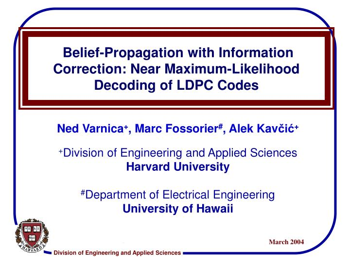 Belief propagation with information correction near maximum likelihood decoding of ldpc codes