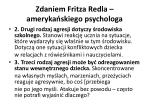 zdaniem fritza redla ameryka skiego psychologa1