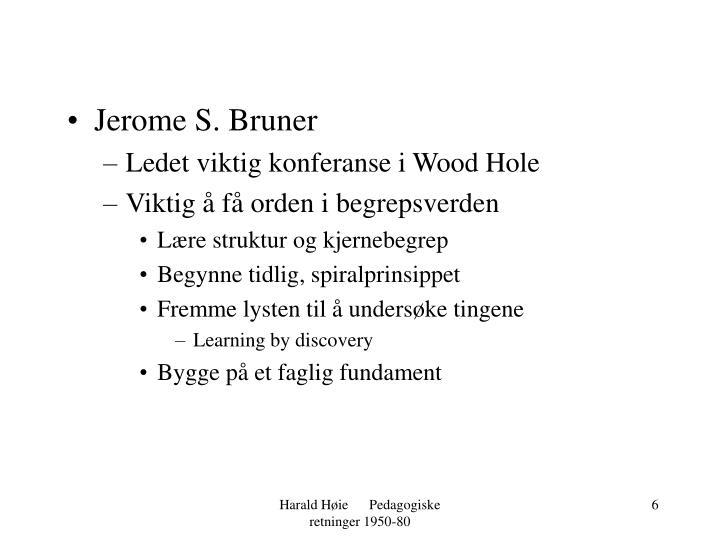 Jerome S. Bruner