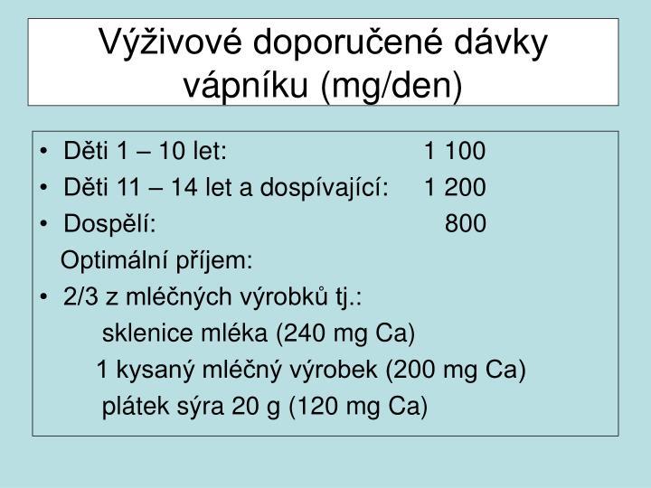 Výživové doporučené dávky vápníku (mg/den)