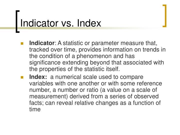 Indicator vs. Index