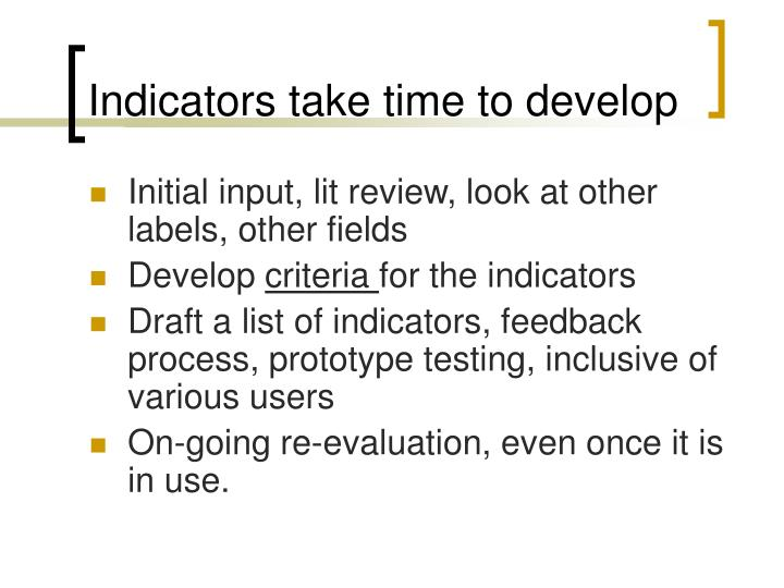 Indicators take time to develop