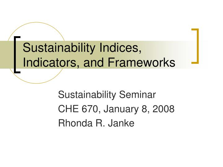 Sustainability indices indicators and frameworks