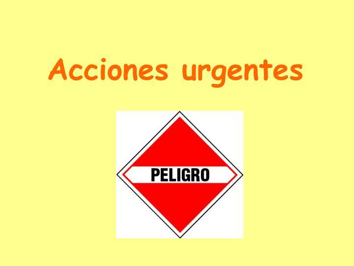 Acciones urgentes