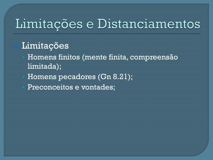Limitações e Distanciamentos