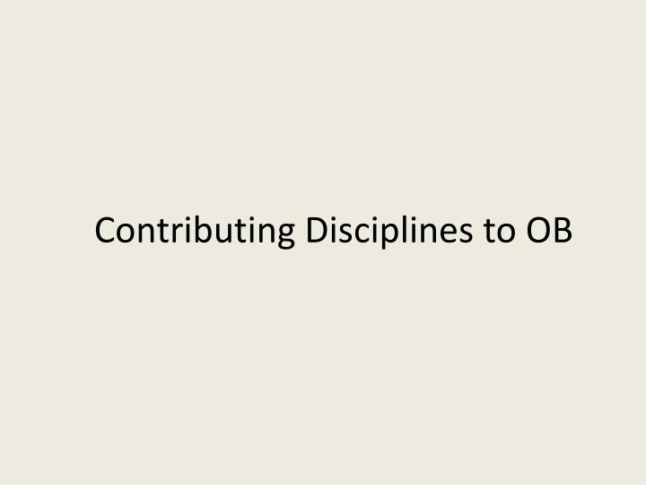 Contributing Disciplines to OB