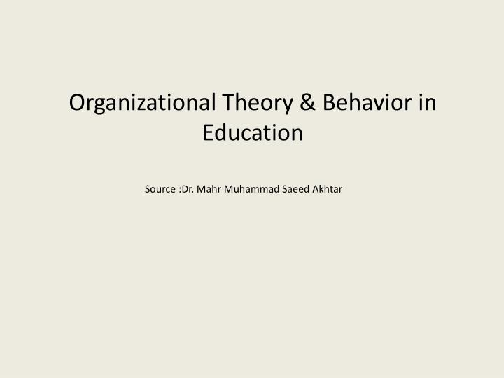 Organizational Theory & Behavior in Education