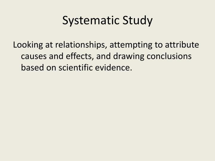 Systematic Study