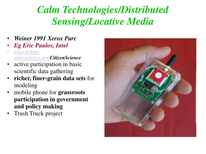 Calm Technologies/Distributed Sensing/Locative Media