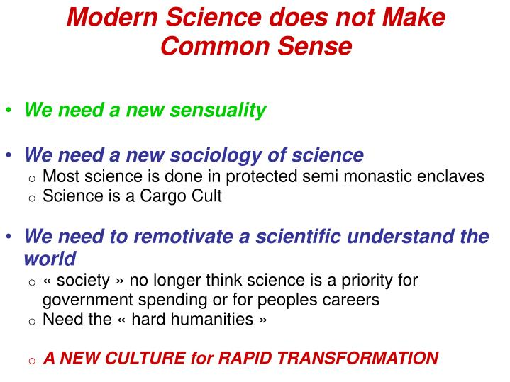 Modern Science does not Make Common Sense
