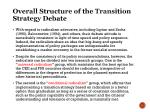 overall structure of t he transition strategy debate