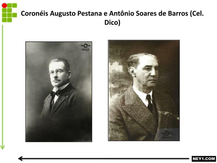Coronéis Augusto Pestana e Antônio Soares de Barros (Cel.
