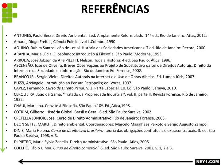ANTUNES, Paulo Bessa. Direito Ambiental. 2ed. Amplamente Reformulado. 14ª ed., Rio de Janeiro: Atlas, 2012.