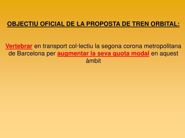OBJECTIU OFICIAL DE LA PROPOSTA DE TREN ORBITAL: