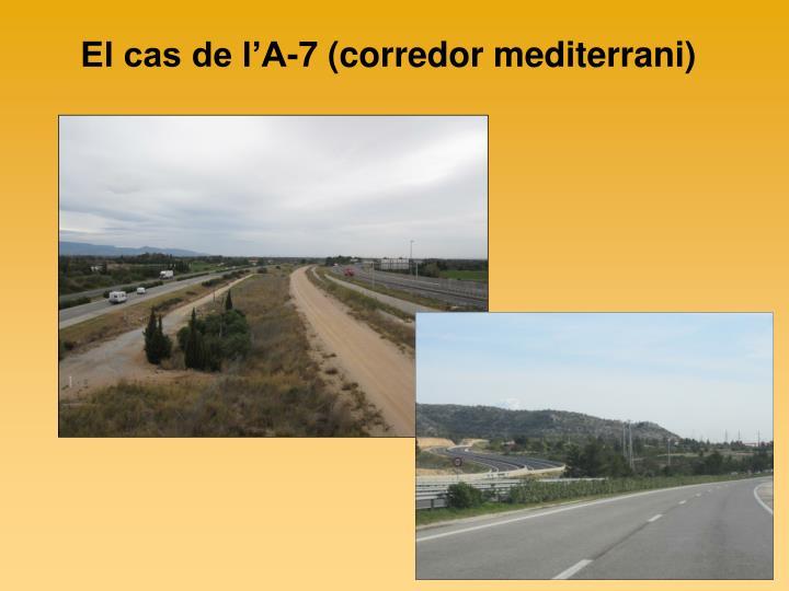 El cas de l'A-7 (corredor mediterrani)