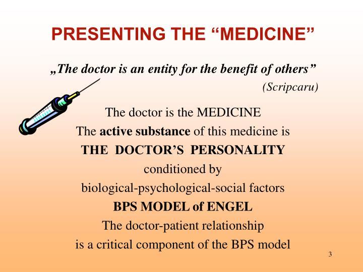 """PRESENTING THE """"MEDICINE"""""""