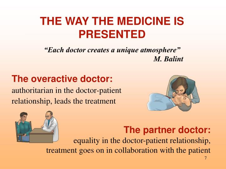 THE WAY THE MEDICINE IS PRESENTED