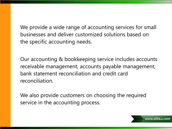 We provide a wide range of accounting services for small businesses and deliver customized solutions...