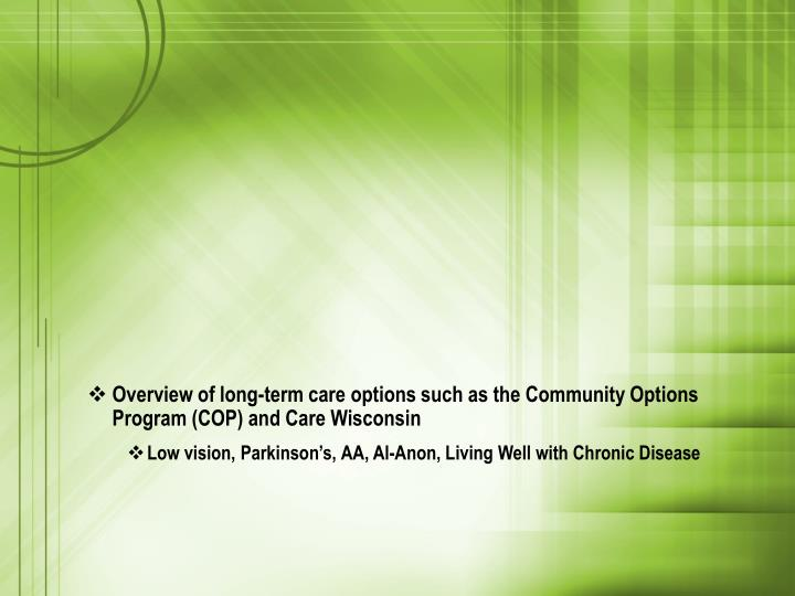 Overview of long-term care options such as the Community Options Program (COP) and Care Wisconsin
