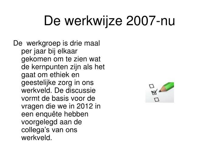 De werkwijze 2007-nu