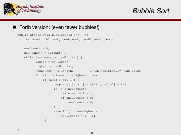 public static void bubbleSort2(int[] a) {