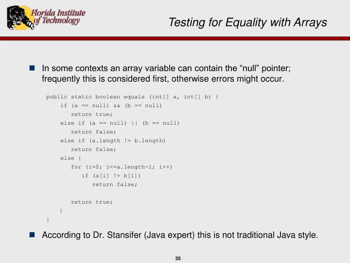 """In some contexts an array variable can contain the """"null"""" pointer; frequently this is considered first, otherwise errors might occur."""