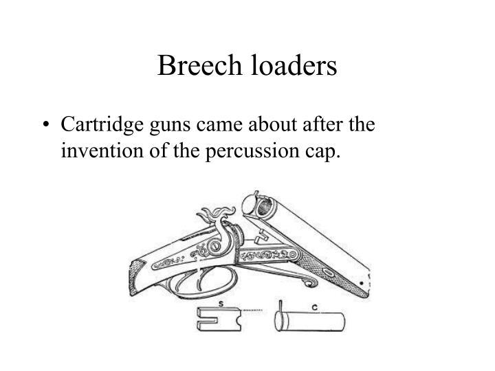 Breech loaders