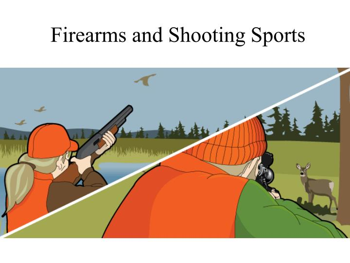 Firearms and shooting sports