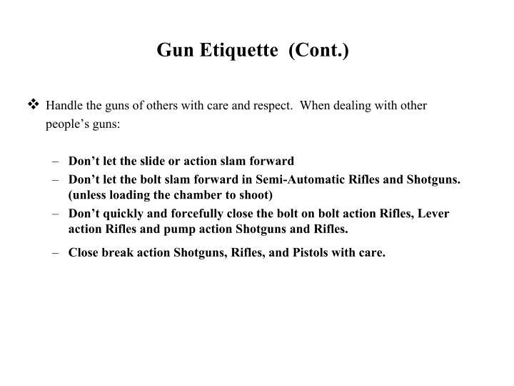 Gun Etiquette  (Cont.)