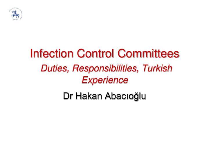 Infection control committees duties responsibilities turkish experience