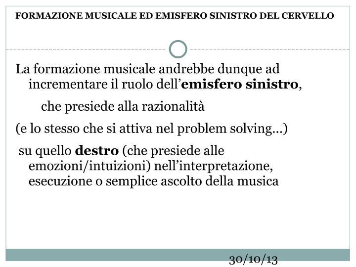 FORMAZIONE MUSICALE ED EMISFERO SINISTRO DEL CERVELLO