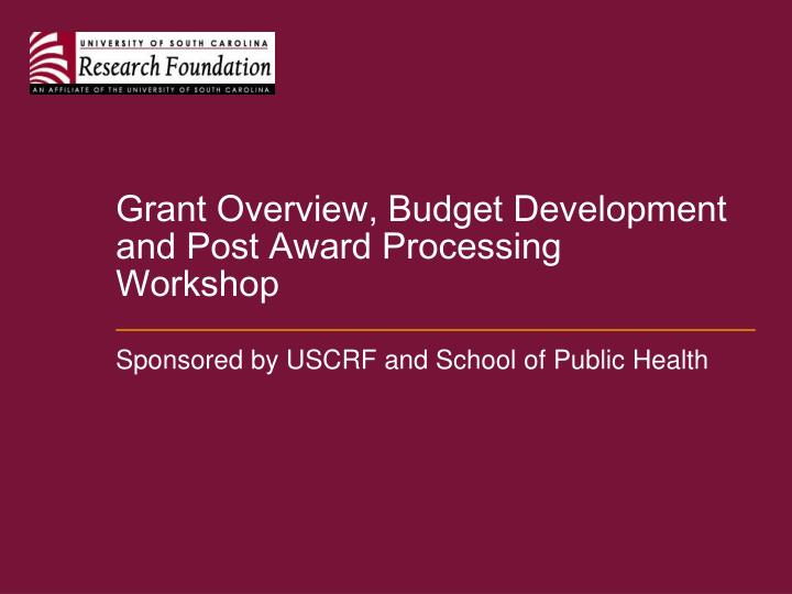 Grant overview budget development and post award processing workshop
