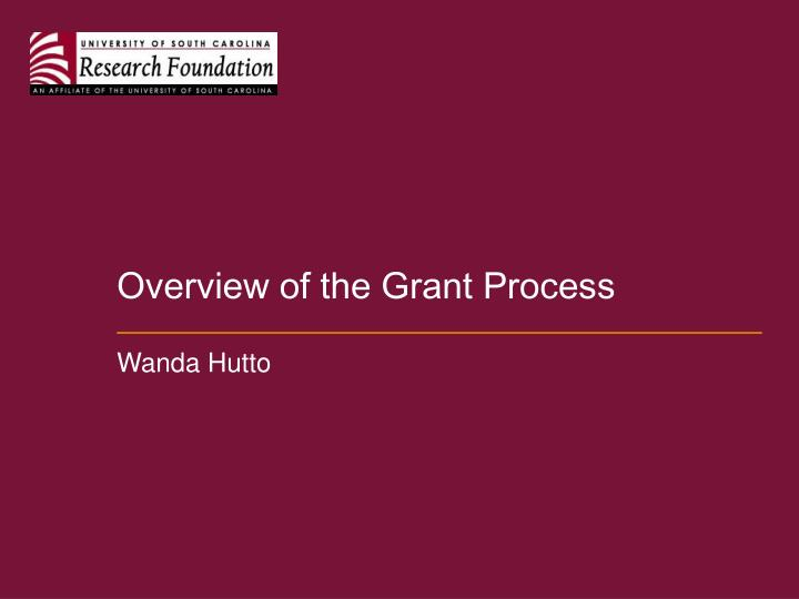 Overview of the Grant Process