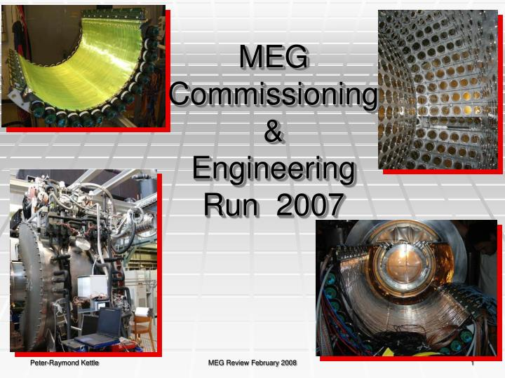 Meg commissioning engineering run 2007