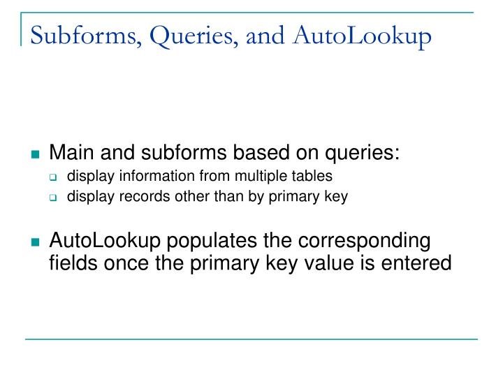 Subforms, Queries, and AutoLookup