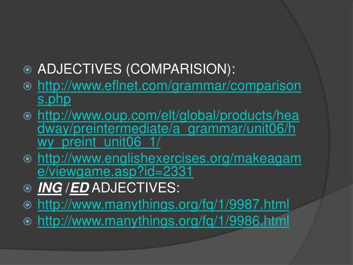 ADJECTIVES (COMPARISION):