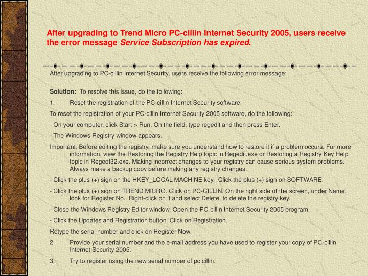 After upgrading to Trend Micro PC-cillin Internet Security 2005, users receive the error message