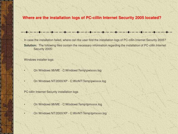 Where are the installation logs of PC-cillin Internet Security 2005 located?