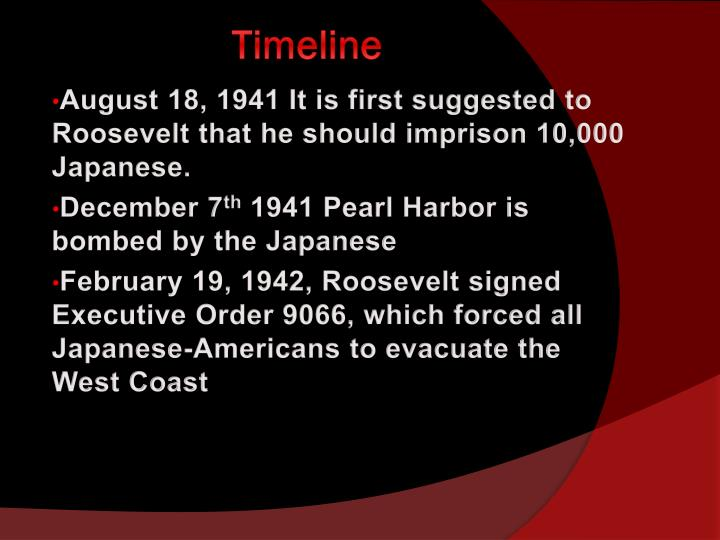 August 18, 1941 It is first suggested to Roosevelt that he should imprison 10,000 Japanese.