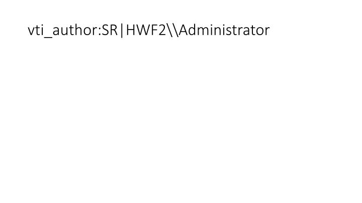 vti_author:SR|HWF2\\Administrator