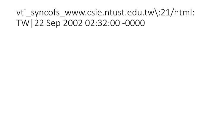 vti_syncofs_www.csie.ntust.edu.tw\:21/html:TW|22 Sep 2002 02:32:00 -0000